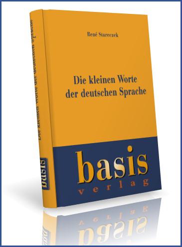 René Stareczek - Die kleinen Worte der deutschen Sprache